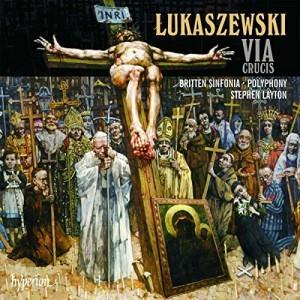 Lukaszewski: Via Crucis audio